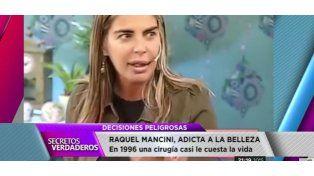 Raquel Mancini y el sufrimiento por verse más linda