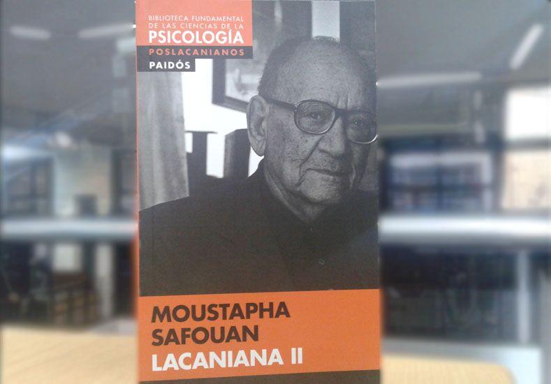 Este jueves pedí el libro de Moustapha Safouan, Lacaniana II