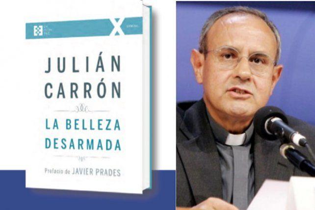 Presentan en Santa Fe el libro La Belleza Desarmada de Julián Carrón